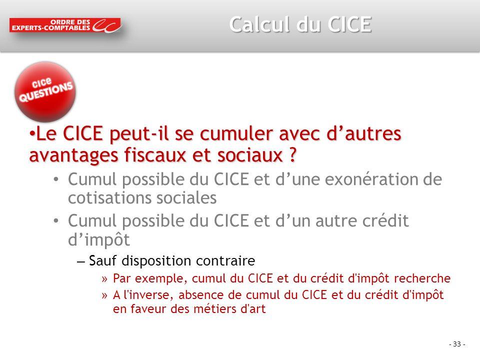 - 33 - Calcul du CICE Le CICE peut-il se cumuler avec dautres avantages fiscaux et sociaux .