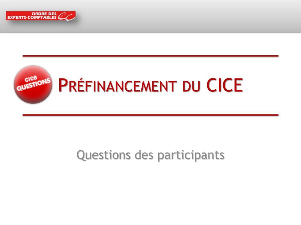 P RÉFINANCEMENT DU CICE Questions des participants
