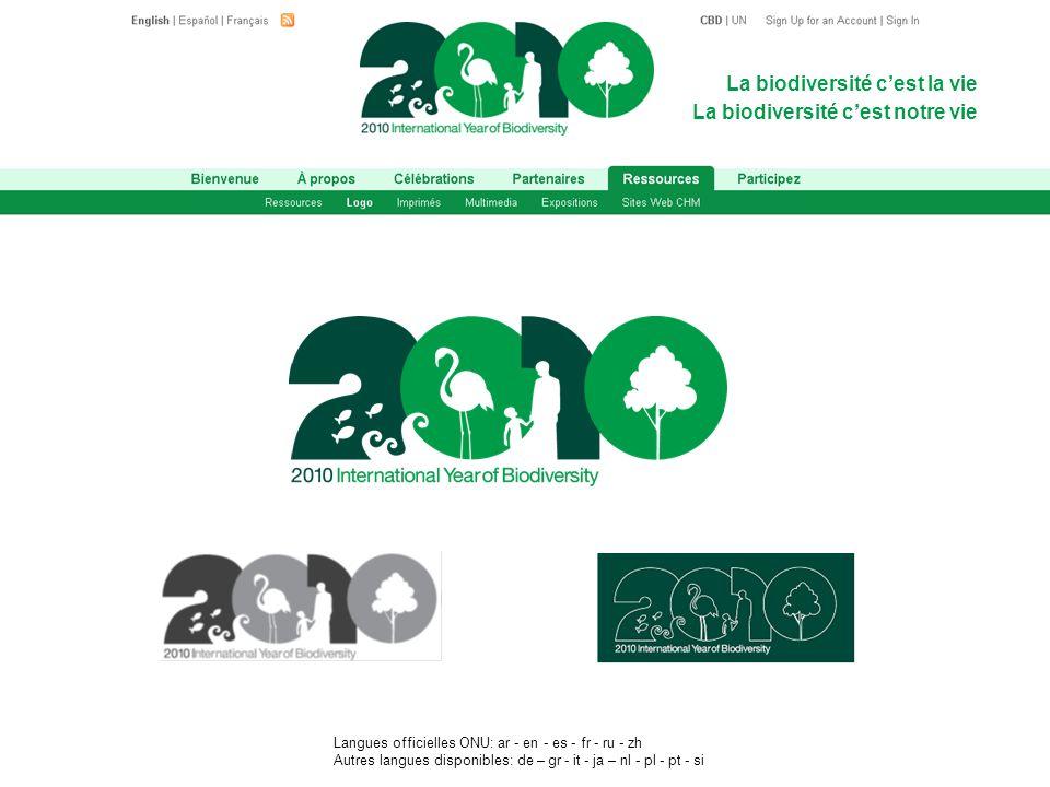Langues officielles ONU: ar - en - es - fr - ru - zh Autres langues disponibles: de – gr - it - ja – nl - pl - pt - si La biodiversité cest la vie La biodiversité cest notre vie