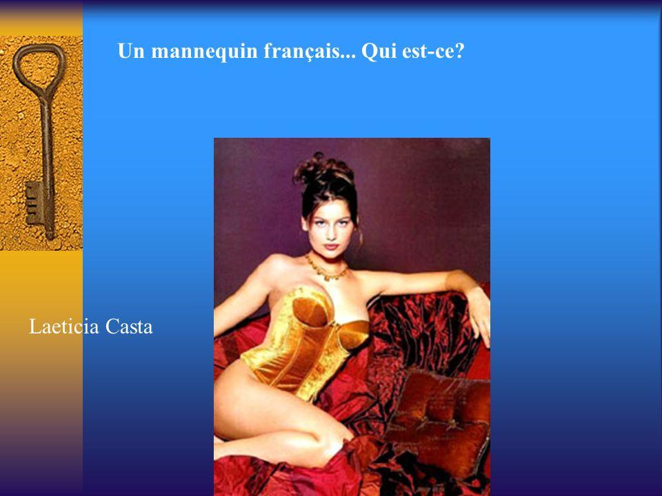 Un mannequin français... Qui est-ce? Laeticia Casta
