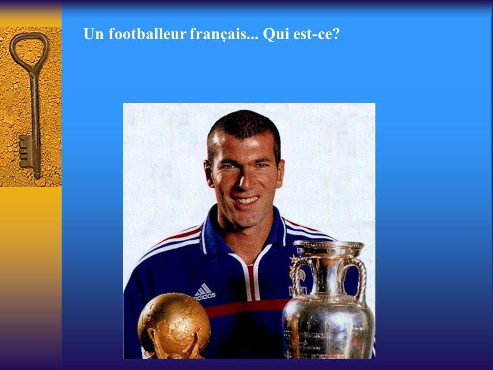 Un footballeur français... Qui est-ce?