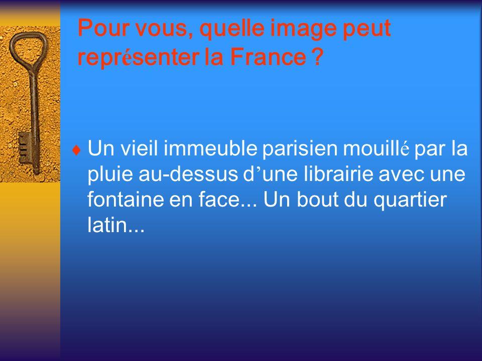 Pour vous, quelle image peut repr é senter la France ? Un vieil immeuble parisien mouill é par la pluie au-dessus d une librairie avec une fontaine en