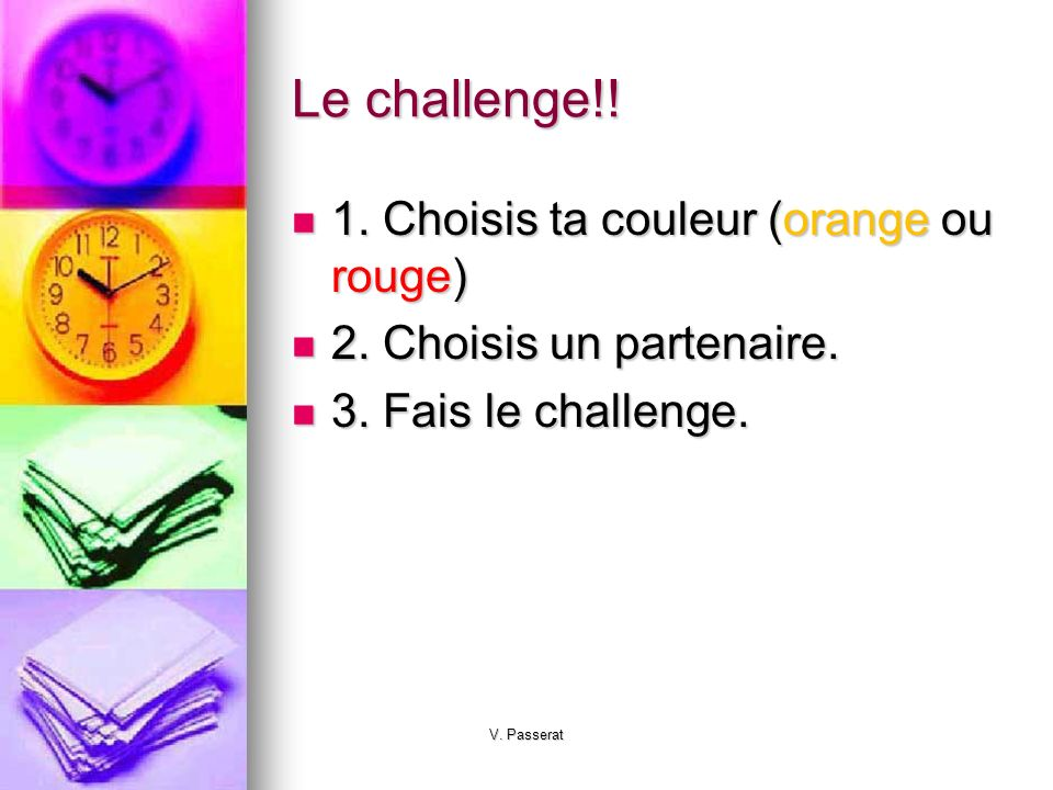 Le challenge!.1. Choisis ta couleur (orange ou rouge) 1.