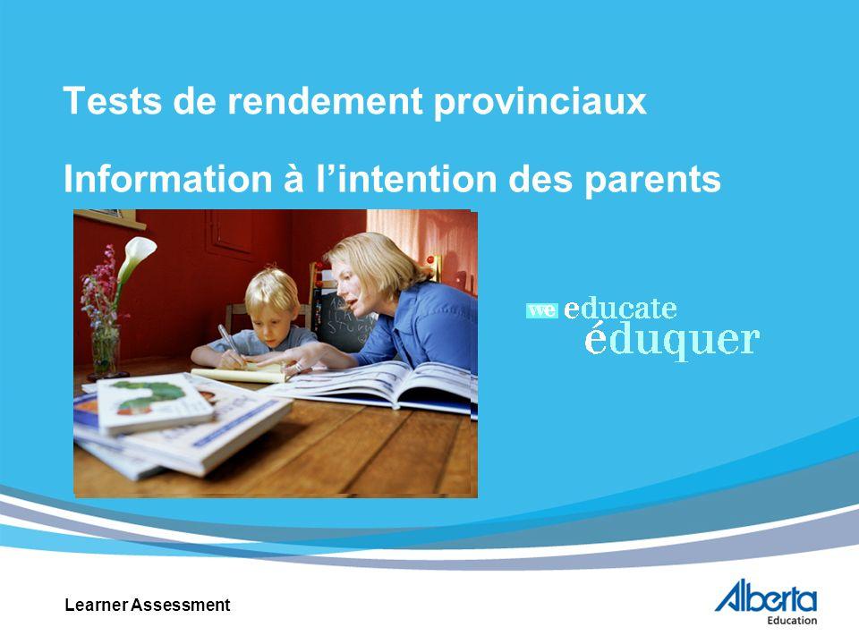 Tests de rendement provinciaux Information à lintention des parents Learner Assessment