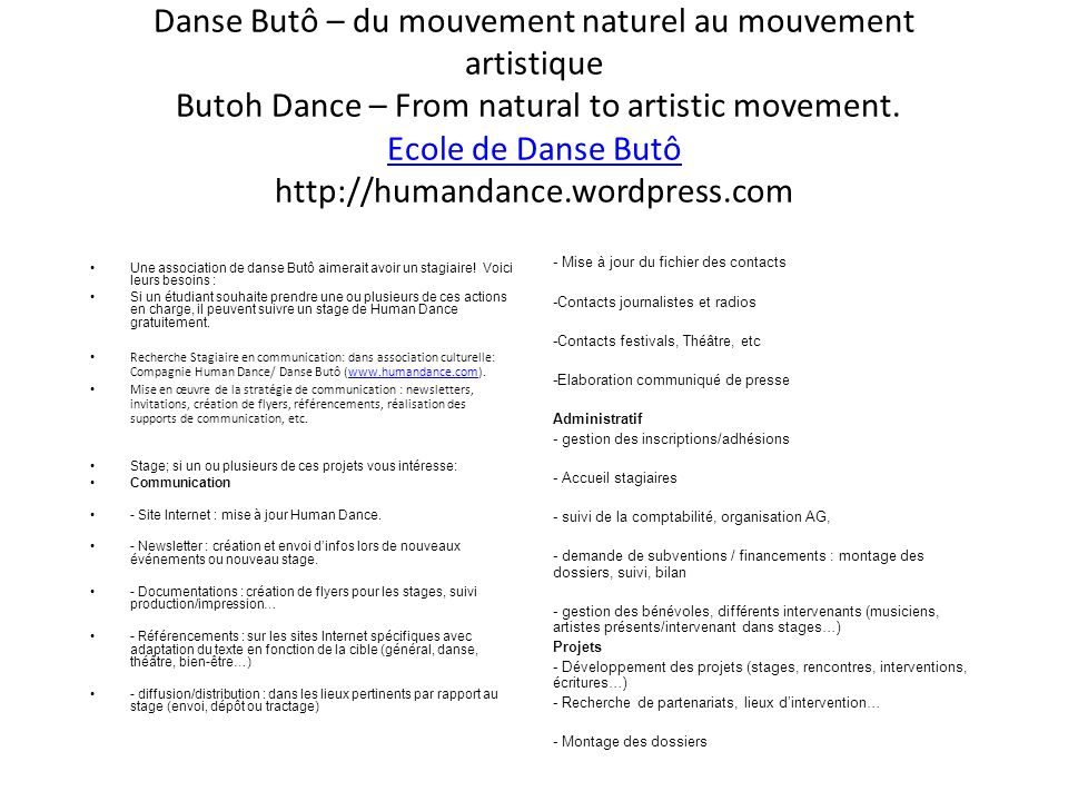 Danse Butô – du mouvement naturel au mouvement artistique Butoh Dance – From natural to artistic movement. Ecole de Danse Butô http://humandance.wordp