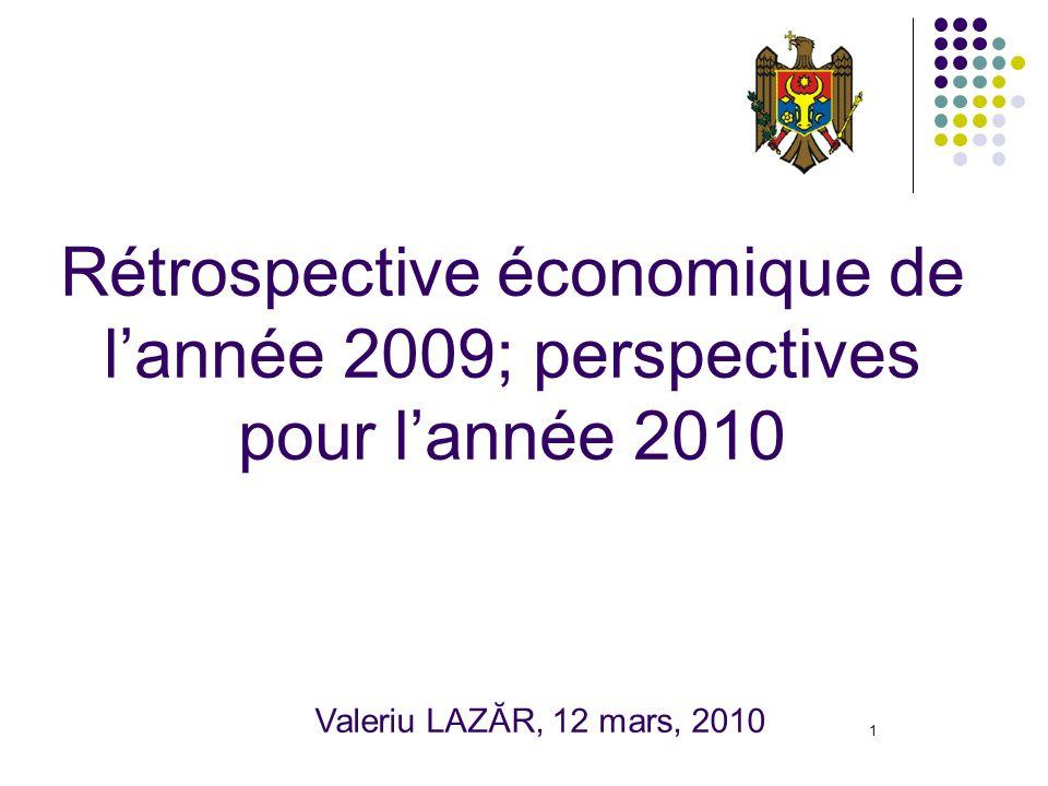 1 Rétrospective économique de lannée 2009; perspectives pour lannée 2010 Valeriu LAZĂR, 12 mars, 2010