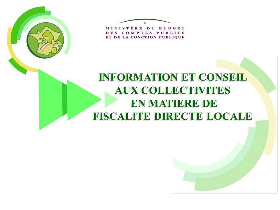 INFORMATION ET CONSEIL AUX COLLECTIVITES EN MATIERE DE FISCALITE DIRECTE LOCALE INFORMATION ET CONSEIL AUX COLLECTIVITES EN MATIERE DE FISCALITE DIREC