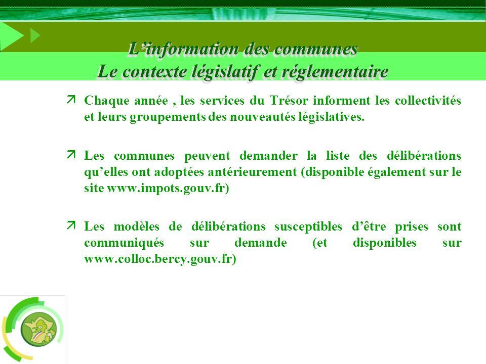 äChaque année, les services du Trésor informent les collectivités et leurs groupements des nouveautés législatives. äLes communes peuvent demander la
