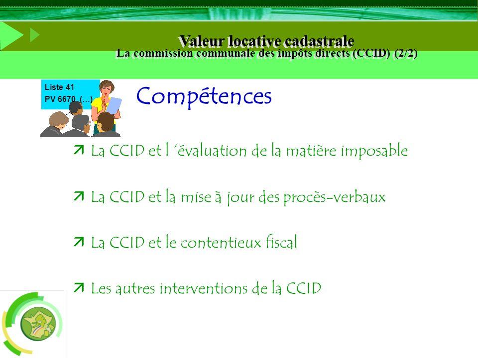 Compétences Liste 41 PV 6670 (…) äLa CCID et l évaluation de la matière imposable äLa CCID et la mise à jour des procès-verbaux äLa CCID et le content