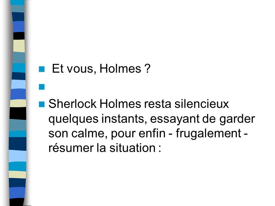 Et vous, Holmes .
