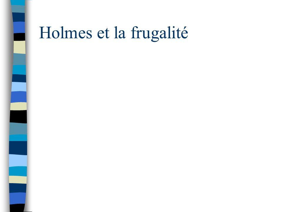 Holmes et la frugalité