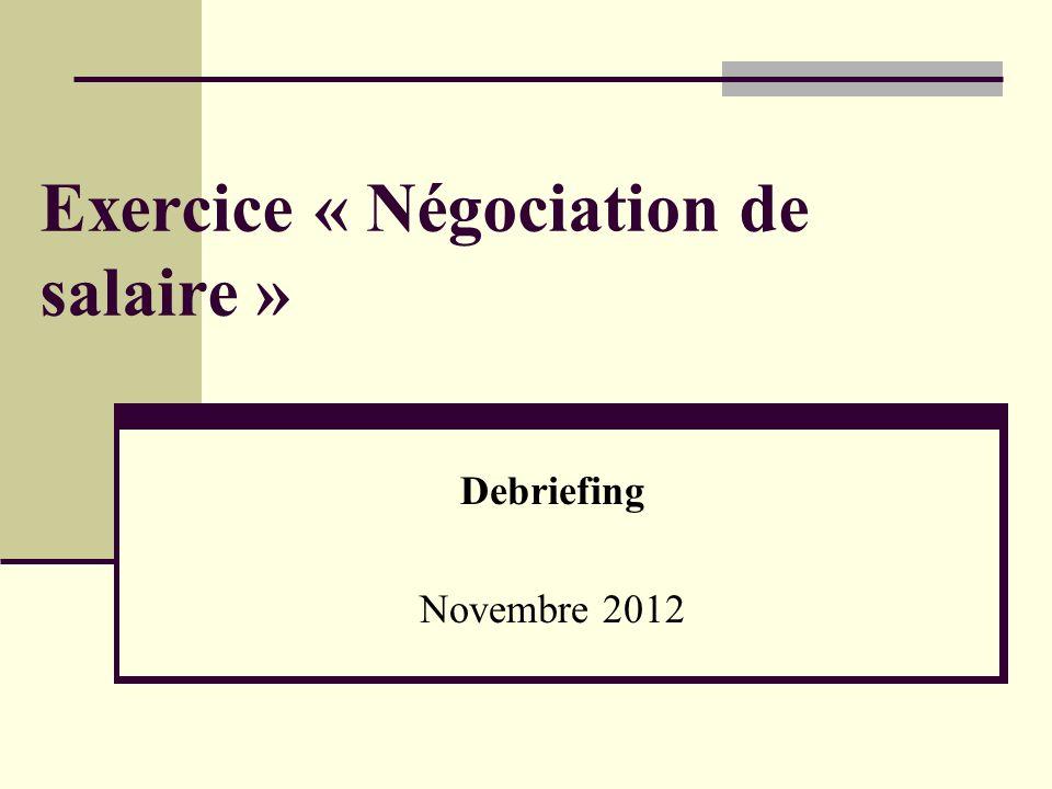 Exercice « Négociation de salaire » Debriefing Novembre 2012