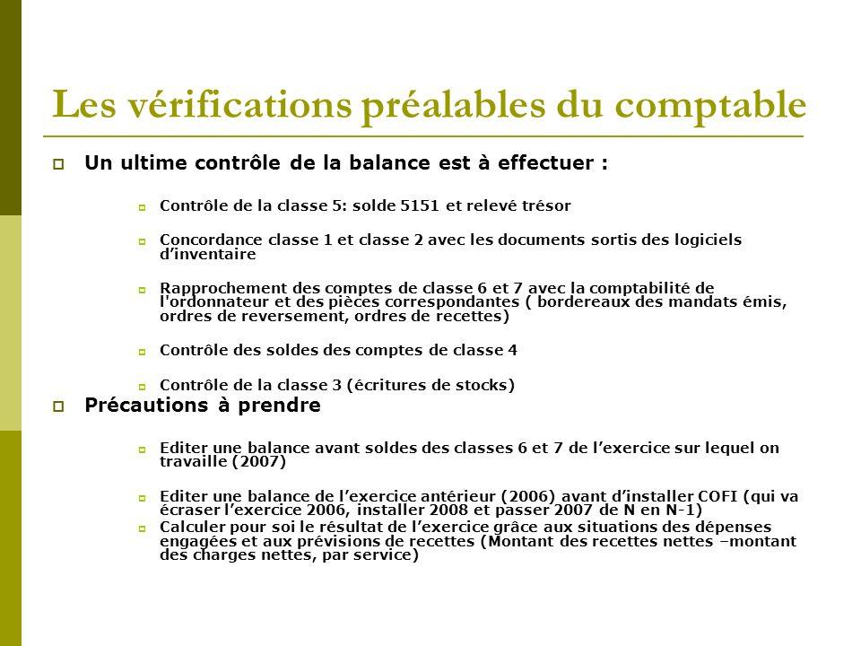 Les vérifications préalables du comptable Un ultime contrôle de la balance est à effectuer : Contrôle de la classe 5: solde 5151 et relevé trésor Conc