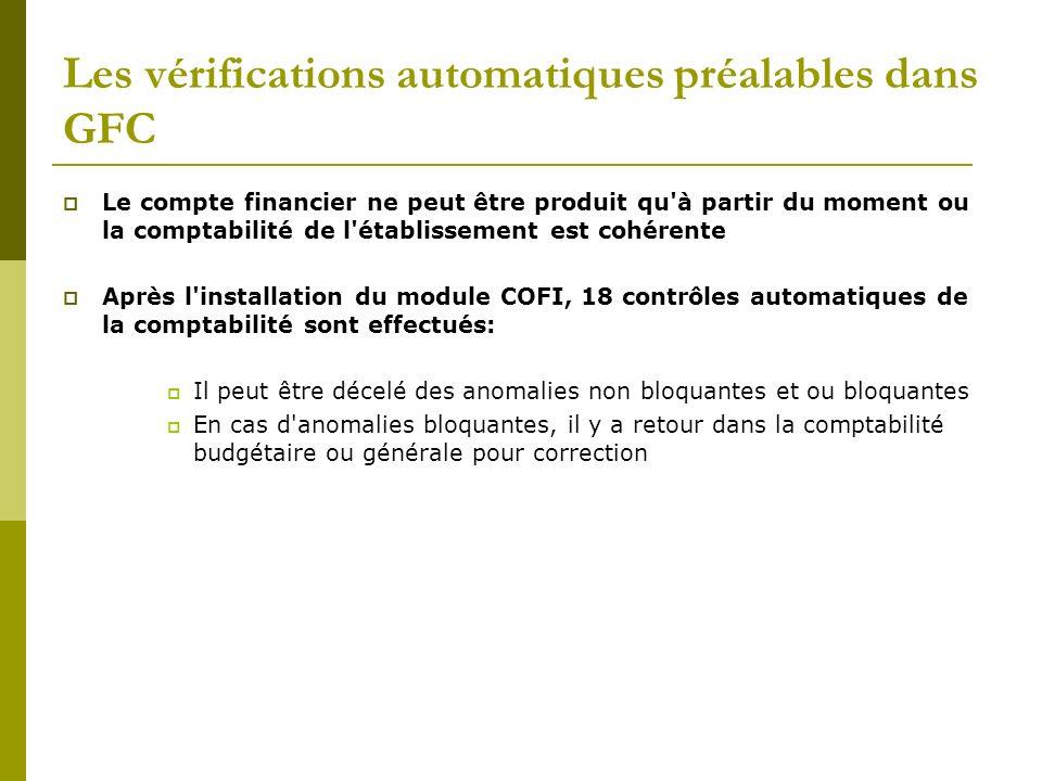 Les vérifications automatiques préalables dans GFC Le compte financier ne peut être produit qu'à partir du moment ou la comptabilité de l'établissemen