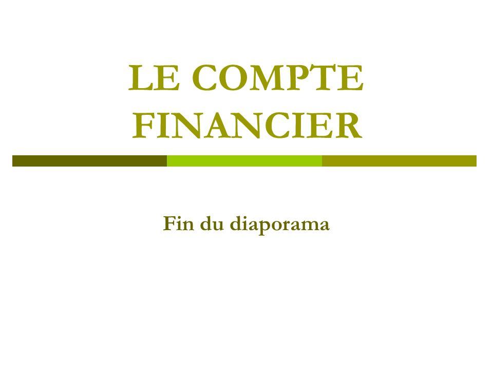 LE COMPTE FINANCIER Fin du diaporama