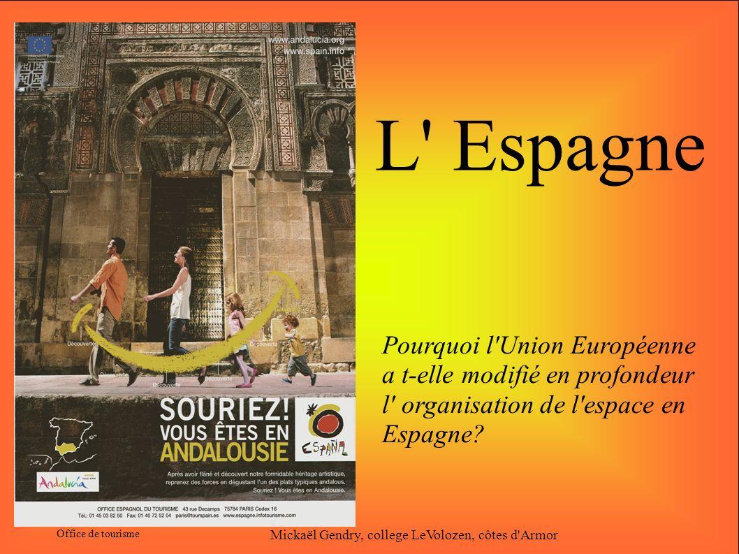L Espagne Pourquoi l Union Européenne a t-elle modifié en profondeur l organisation de l espace en Espagne.