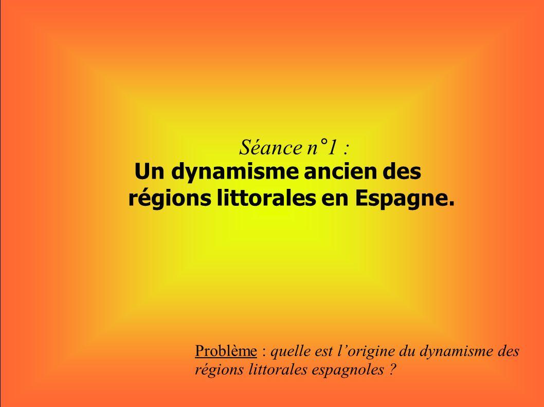 Séance n°1 : Un dynamisme ancien des régions littorales en Espagne.
