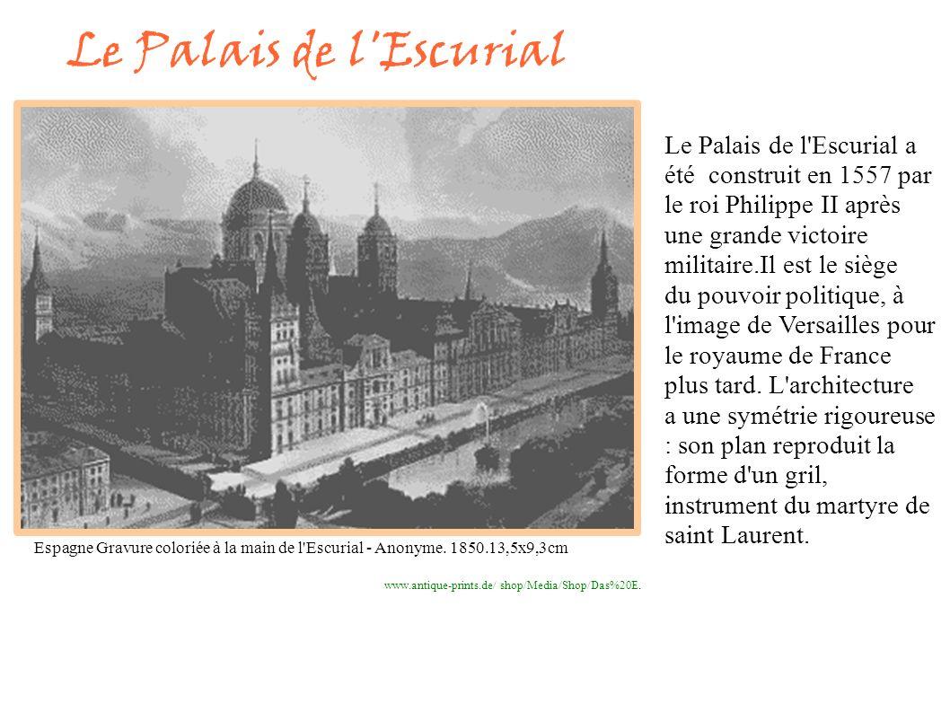Le Palais de l Escurial a été construit en 1557 par le roi Philippe II après une grande victoire militaire.Il est le siège du pouvoir politique, à l image de Versailles pour le royaume de France plus tard.