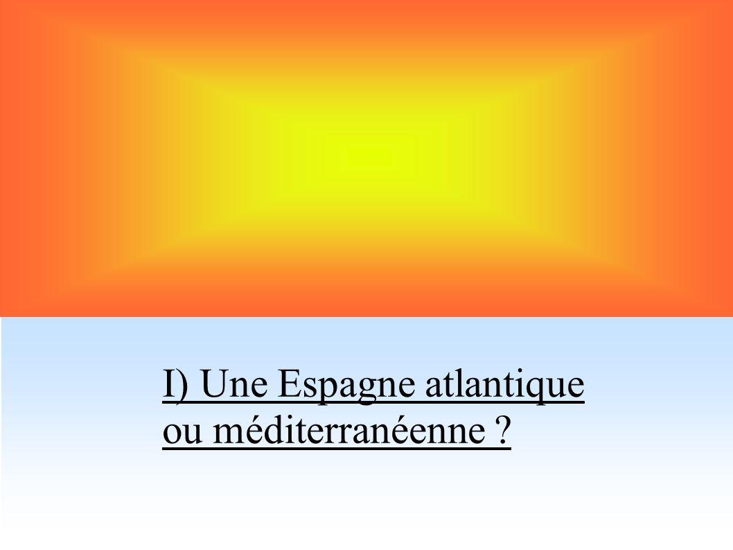 I) Une Espagne atlantique ou méditerranéenne