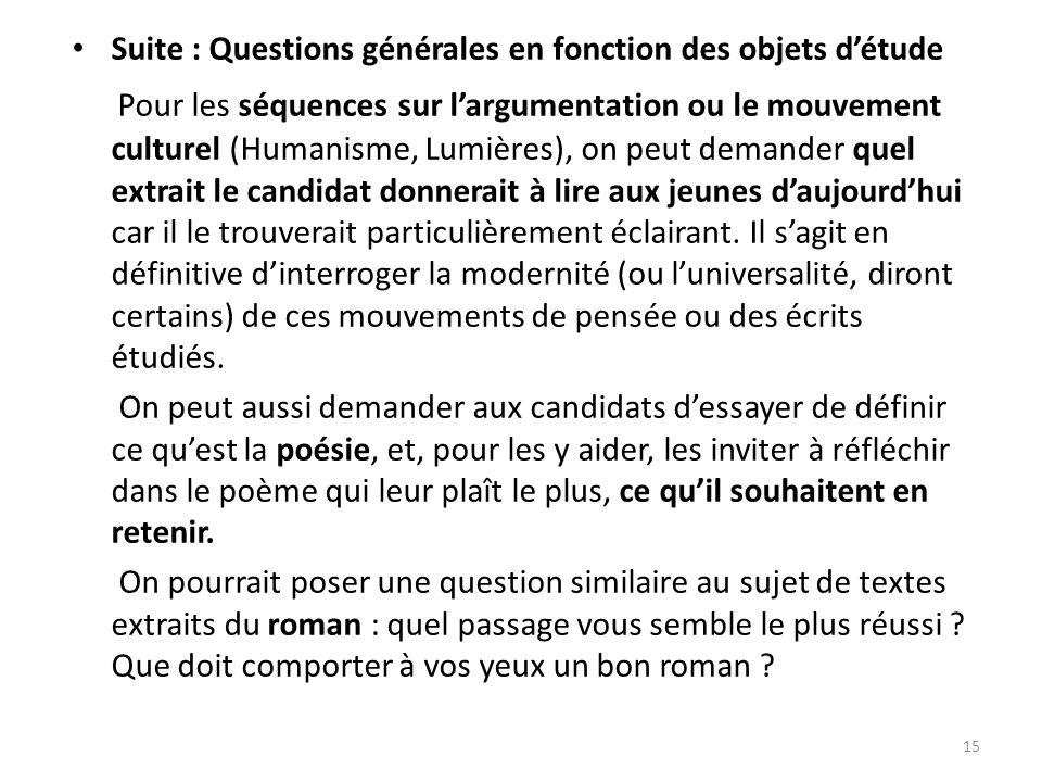 Suite : Questions générales en fonction des objets détude Pour les séquences sur largumentation ou le mouvement culturel (Humanisme, Lumières), on peu