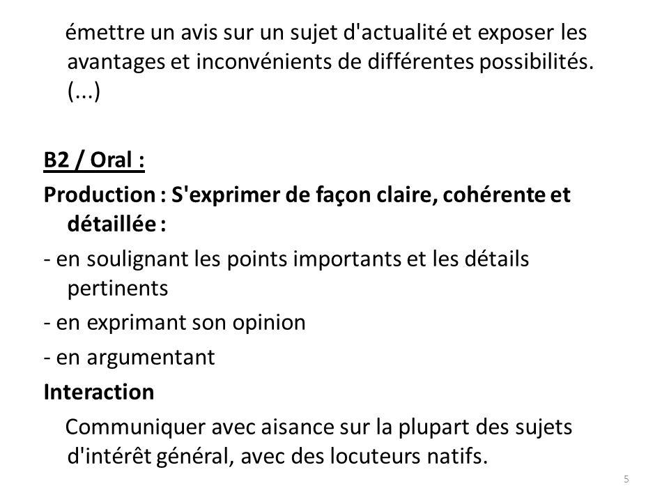 émettre un avis sur un sujet d'actualité et exposer les avantages et inconvénients de différentes possibilités. (...) B2 / Oral : Production : S'expri