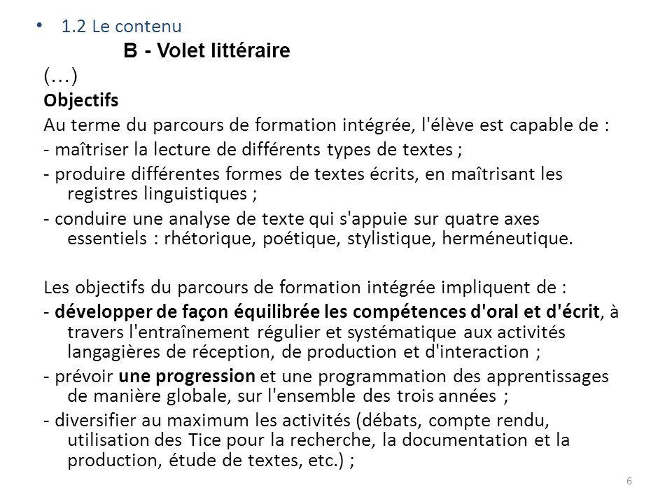 1.2 Le contenu B - Volet littéraire (…) Objectifs Au terme du parcours de formation intégrée, l'élève est capable de : - maîtriser la lecture de diffé