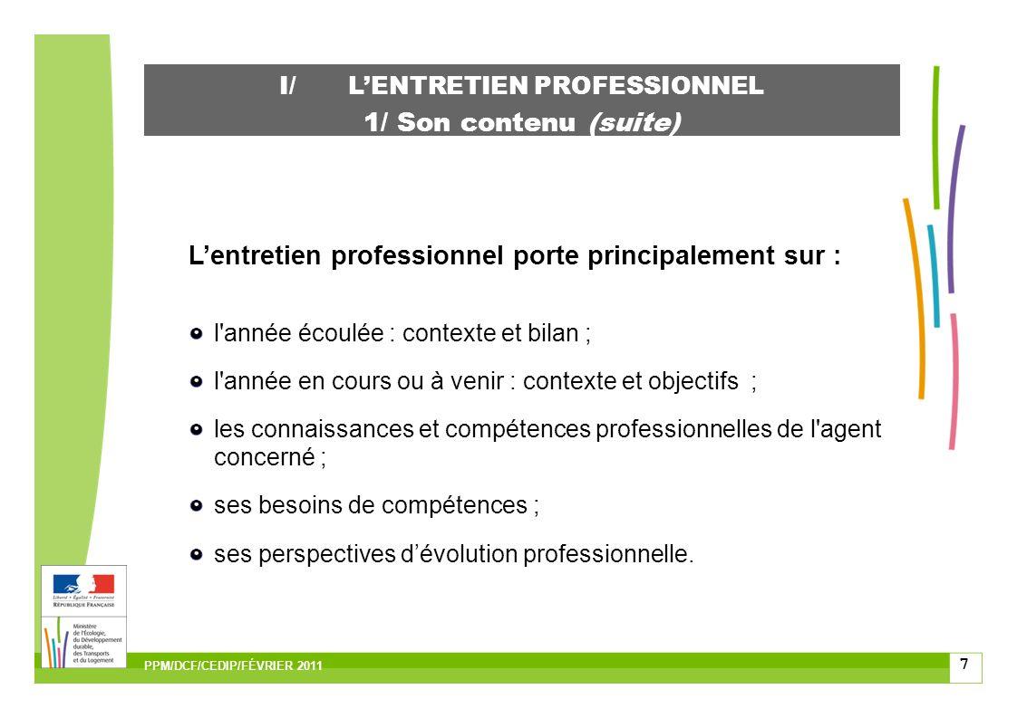 8 I/LENTRETIEN PROFESSIONNEL 2/ Le compte rendu En servant de référence à un certain nombre dactes de management, le compte rendu est la pièce maîtresse de lentretien professionnel.