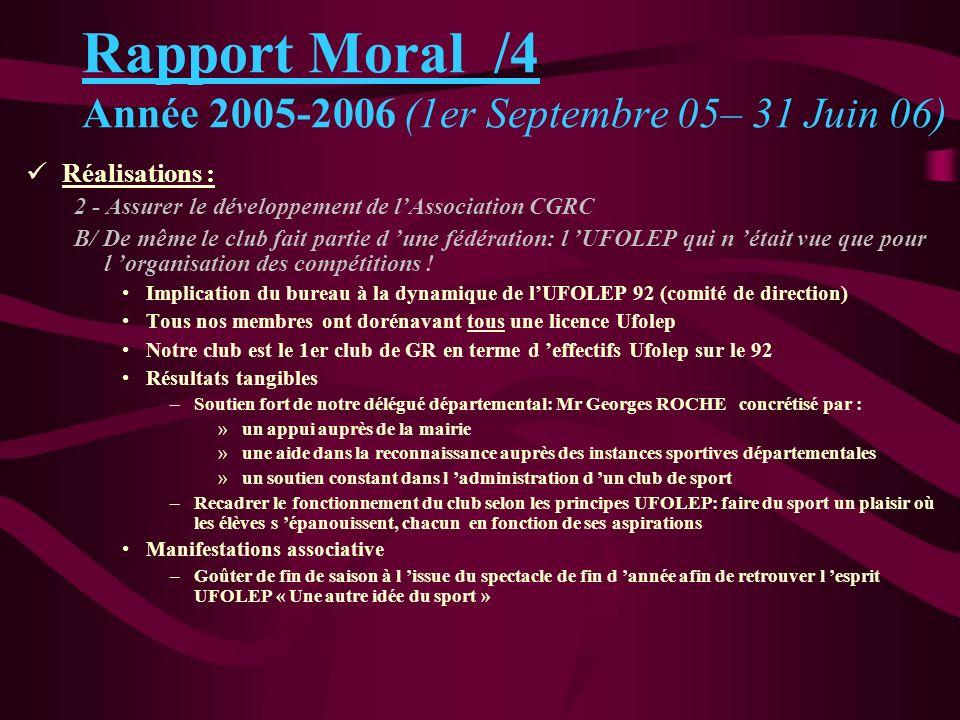 Rapport Moral /4 Année 2005-2006 (1er Septembre 05– 31 Juin 06) Réalisations : 2 - Assurer le développement de lAssociation CGRC B/ De même le club fa