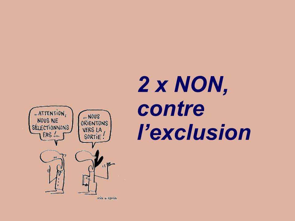 2 x NON, contre lexclusion