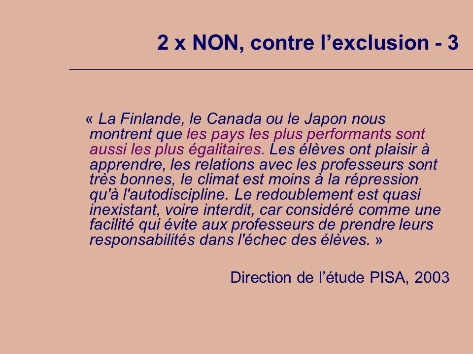2 x NON, contre lexclusion - 3 « La Finlande, le Canada ou le Japon nous montrent que les pays les plus performants sont aussi les plus égalitaires. L