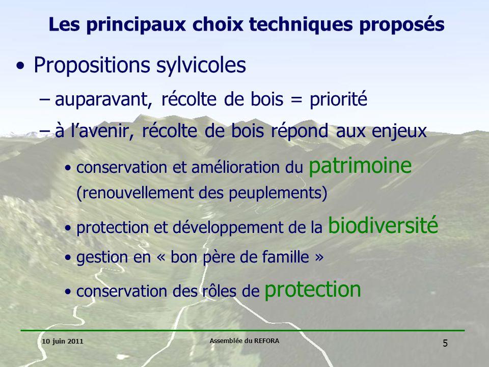 10 juin 2011 Assemblée du REFORA 6 Les principaux choix techniques proposés traitements sylvicoles –(=modalités techniques de gestion) zones desservies - zones non desservies adaptés en fonction diversité des peuplements forestiers