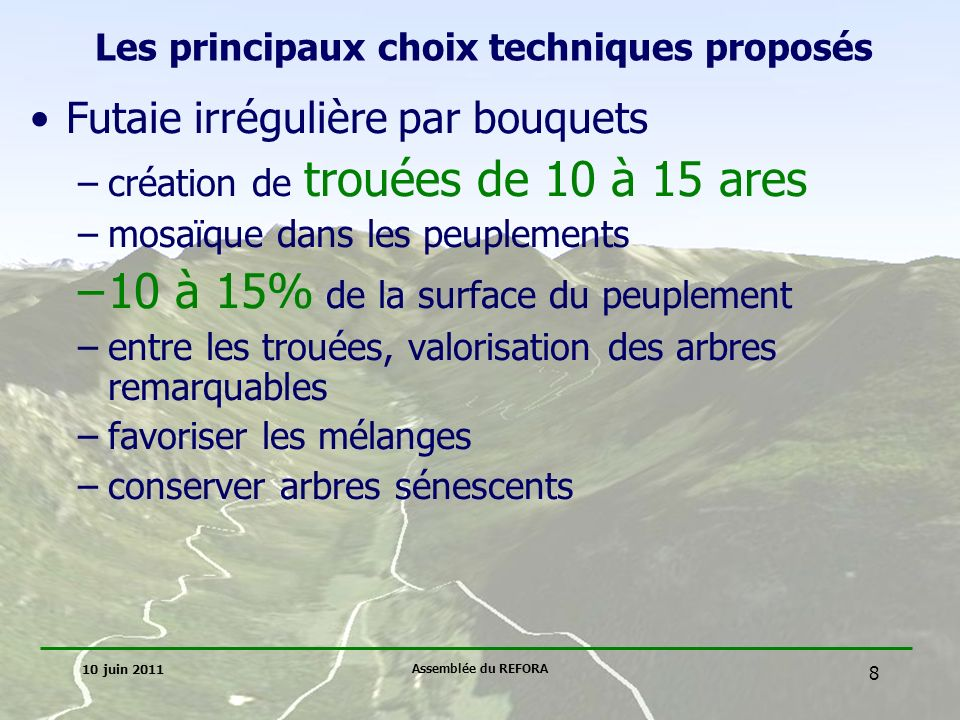 10 juin 2011 Assemblée du REFORA 9 Les principaux choix techniques proposés Futaie irrégulière par bouquets