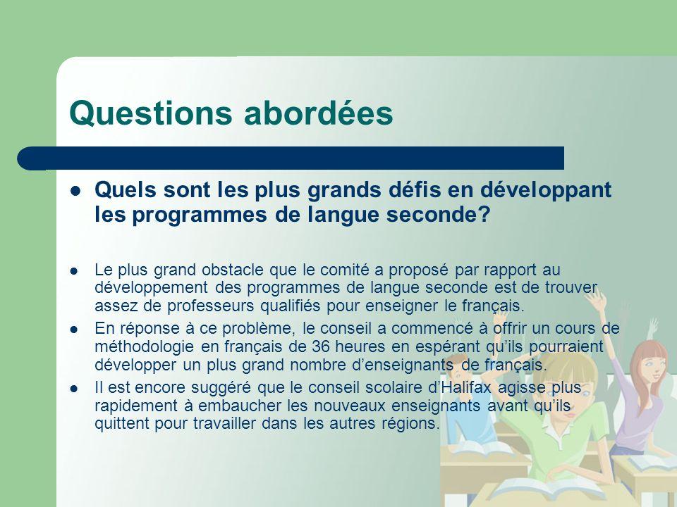 Questions abordées Quels sont les plus grands défis en développant les programmes de langue seconde.