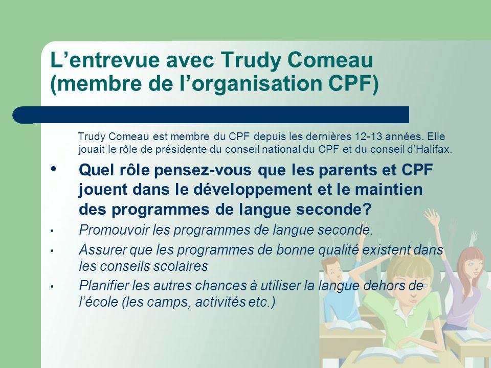 Lentrevue avec Trudy Comeau (membre de lorganisation CPF) Trudy Comeau est membre du CPF depuis les dernières 12-13 années.