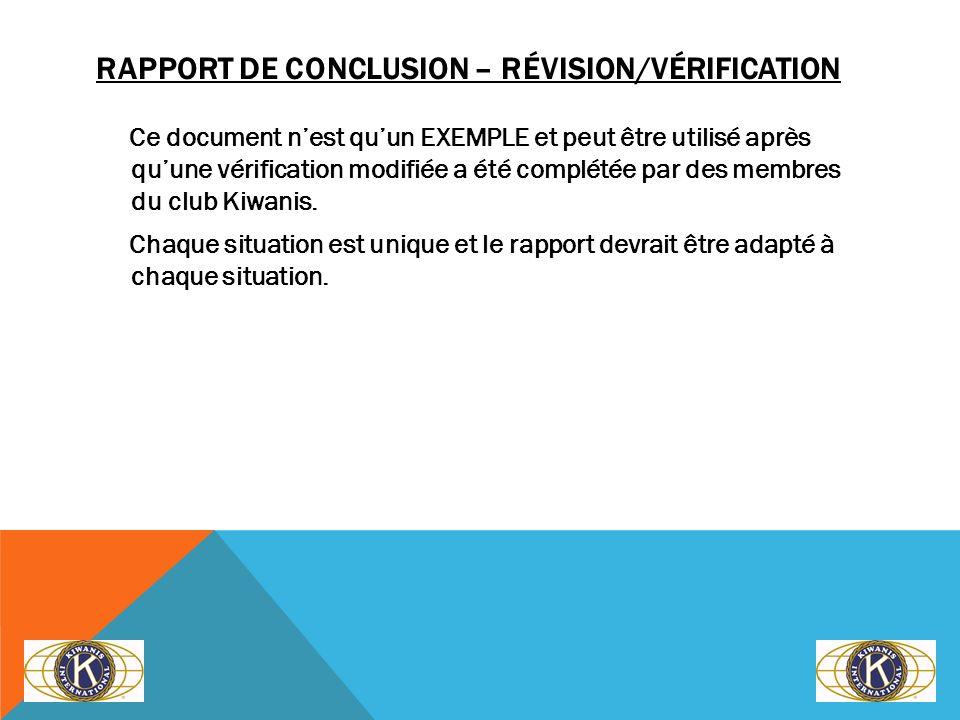 RAPPORT DE CONCLUSION – RÉVISION/VÉRIFICATION Ce document nest quun EXEMPLE et peut être utilisé après quune vérification modifiée a été complétée par
