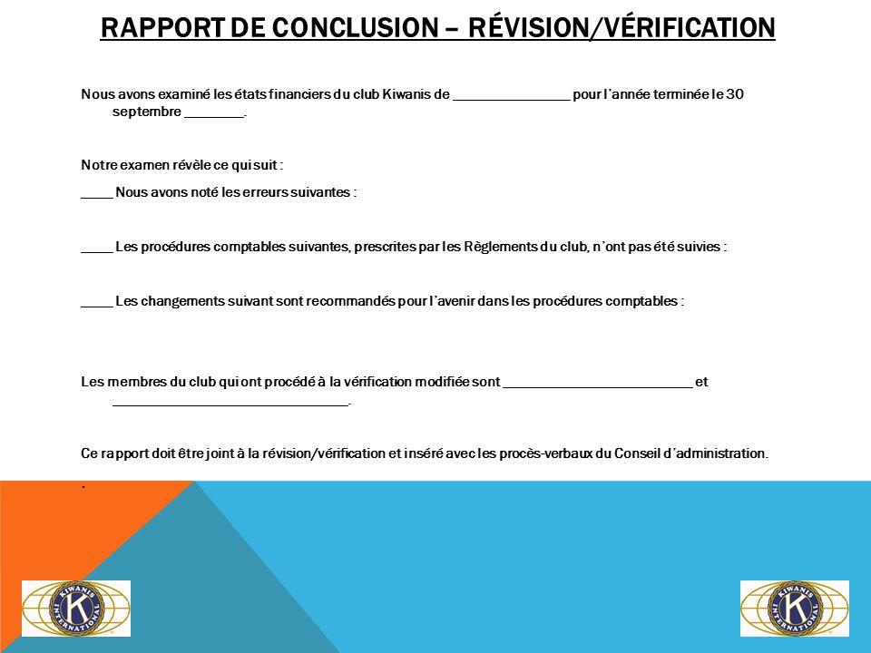 RAPPORT DE CONCLUSION – RÉVISION/VÉRIFICATION Nous avons examiné les états financiers du club Kiwanis de ________________ pour lannée terminée le 30 s