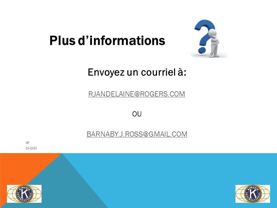 Plus dinformations Envoyez un courriel à: RJANDELAINE@ROGERS.COM OU BARNABY.J.ROSS@GMAIL.COM /pl 10-2013