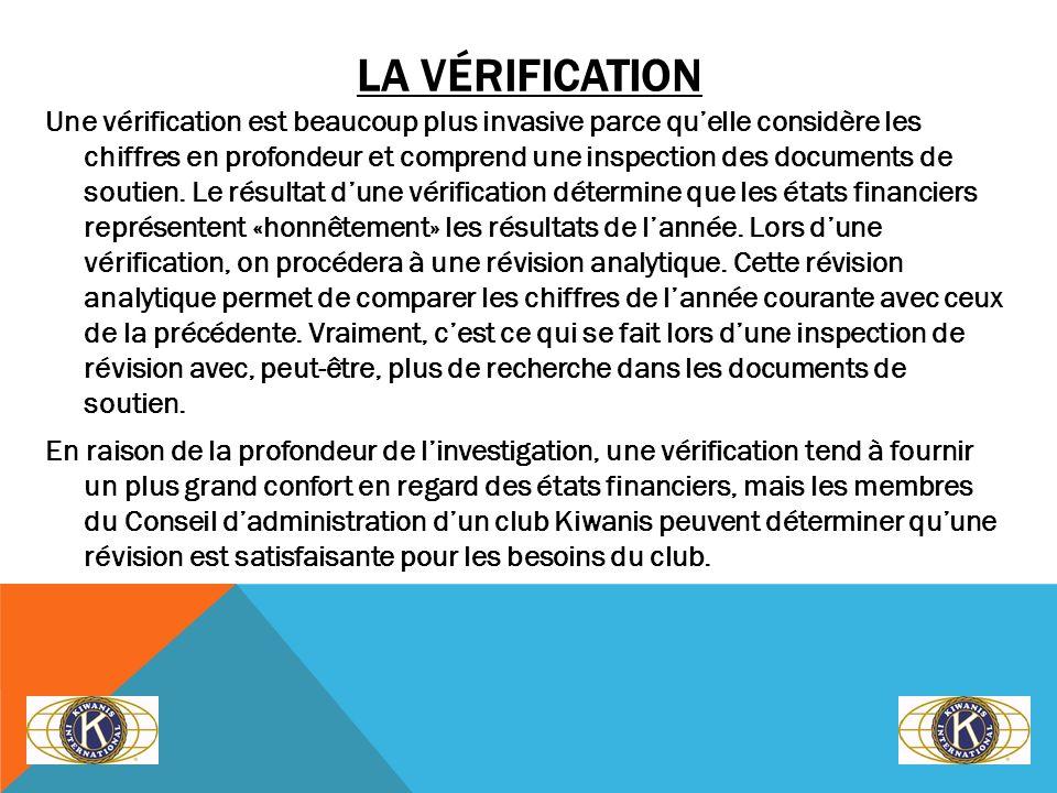 LA VÉRIFICATION Une vérification est beaucoup plus invasive parce quelle considère les chiffres en profondeur et comprend une inspection des documents