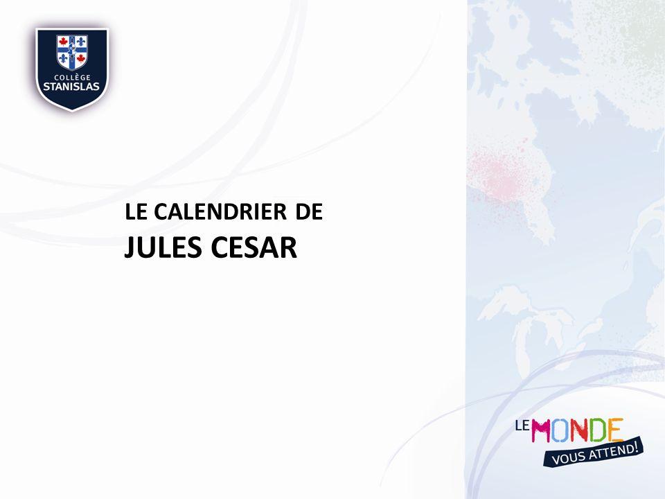 Créé à la demande de Jules César en -46 par Sosigène dAlexandrie, ce calendrier résout le problème du mois intercalaire avec lajout dun jour tous les 4 ans (année bissextile).