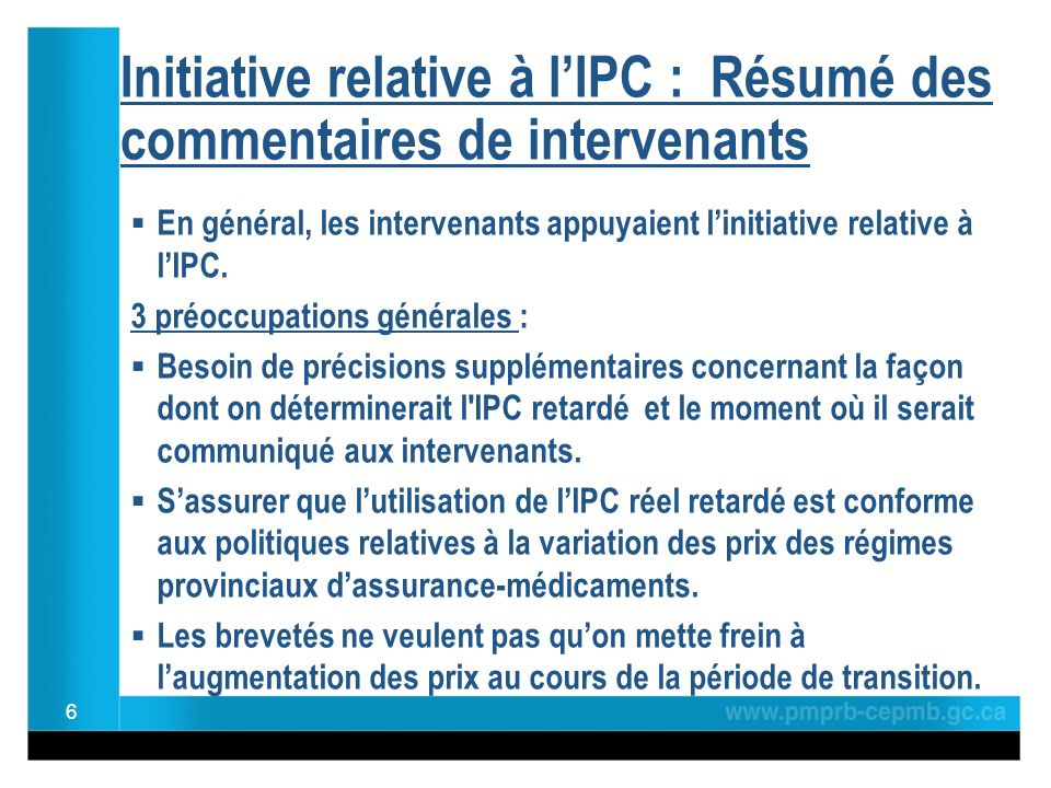 Initiative relative à lIPC : Résumé des commentaires de intervenants En général, les intervenants appuyaient linitiative relative à lIPC.