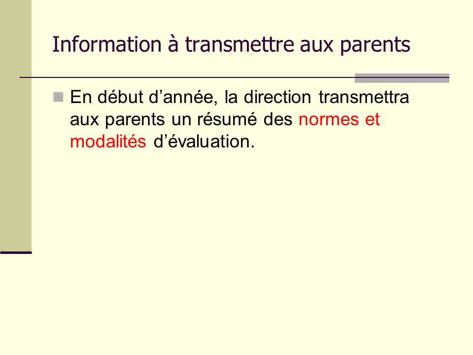 Information à transmettre aux parents En début dannée, la direction transmettra aux parents un résumé des normes et modalités dévaluation.