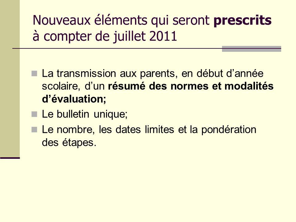 Nouveaux éléments qui seront prescrits à compter de juillet 2011 La transmission aux parents, en début dannée scolaire, dun résumé des normes et modal