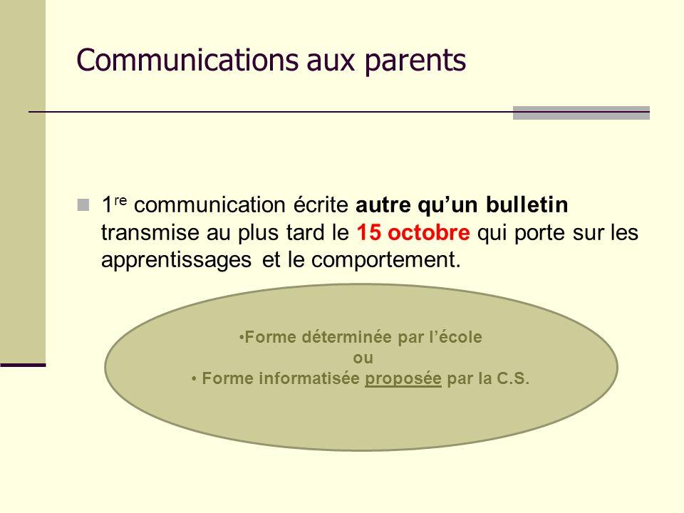 Communications aux parents 1 re communication écrite autre quun bulletin transmise au plus tard le 15 octobre qui porte sur les apprentissages et le c