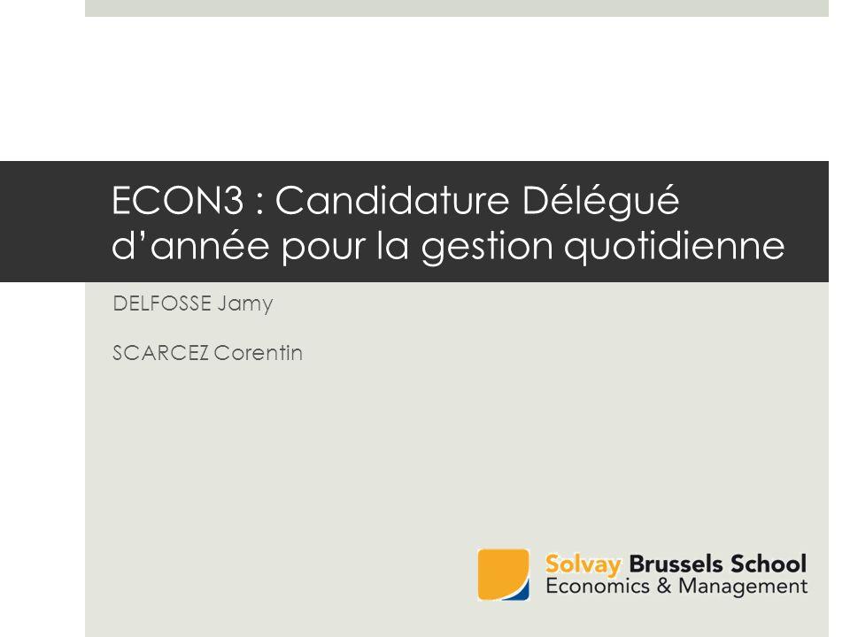 ECON3 : Candidature Délégué dannée pour la gestion quotidienne DELFOSSE Jamy SCARCEZ Corentin
