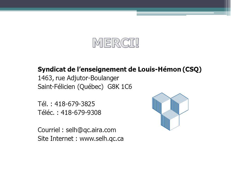 Syndicat de lenseignement de Louis-Hémon (CSQ) 1463, rue Adjutor-Boulanger Saint-Félicien (Québec) G8K 1C6 Tél.