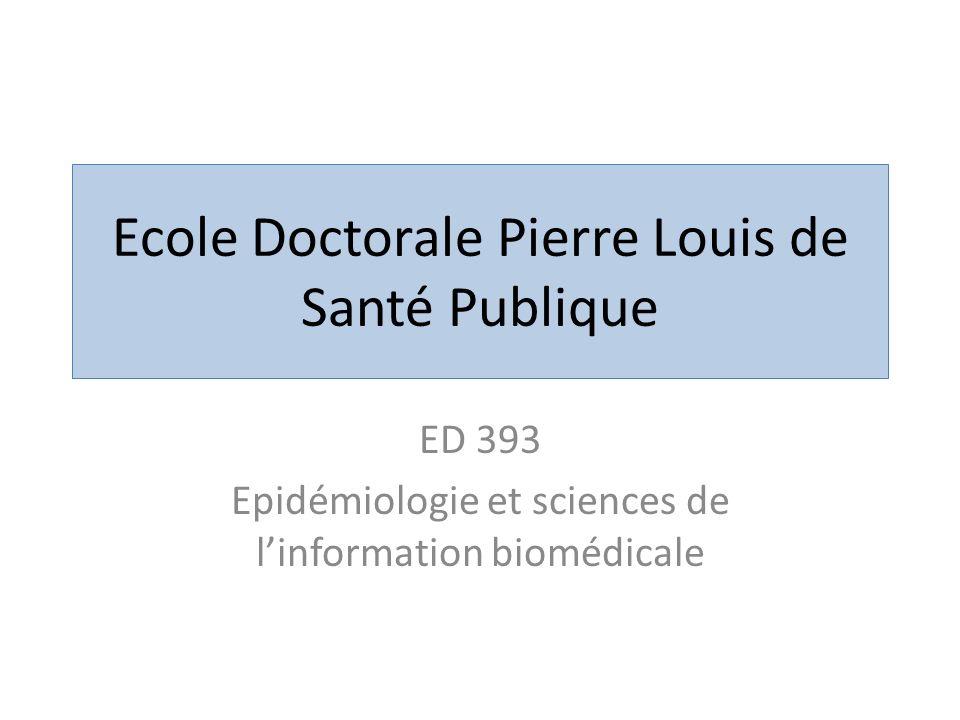 Ecole Doctorale Pierre Louis de Santé Publique ED 393 Epidémiologie et sciences de linformation biomédicale