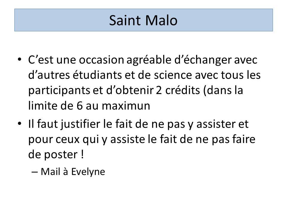Saint Malo Cest une occasion agréable déchanger avec dautres étudiants et de science avec tous les participants et dobtenir 2 crédits (dans la limite