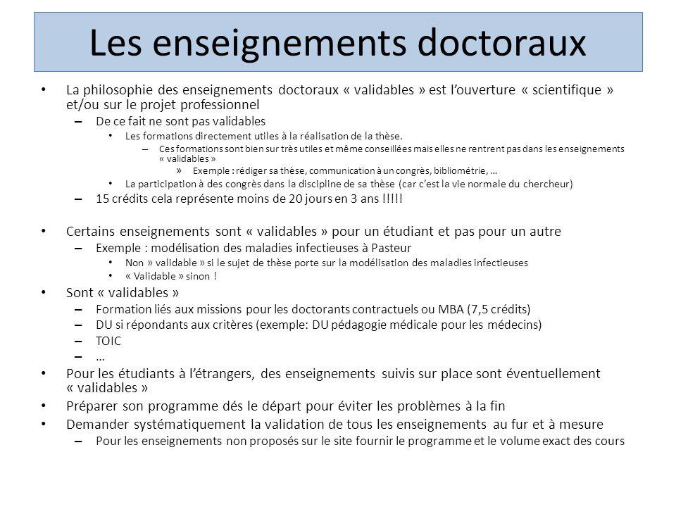 Les enseignements doctoraux La philosophie des enseignements doctoraux « validables » est louverture « scientifique » et/ou sur le projet professionne