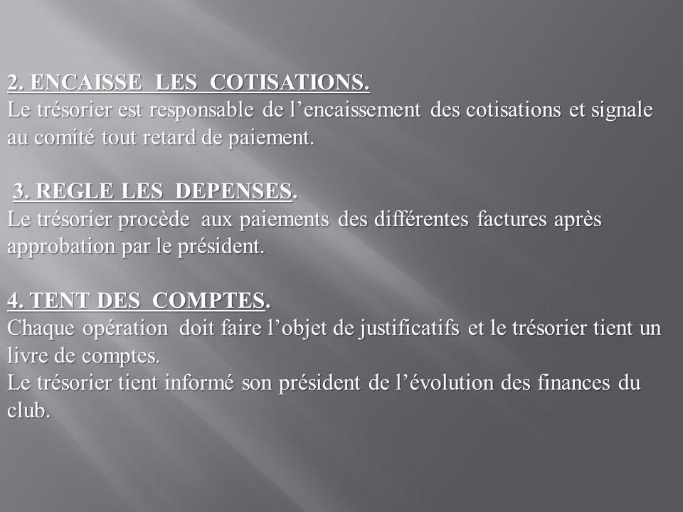 5.DRESSE LE RAPPORT FINANCIER A LASSEMBLEE DU CLUB.