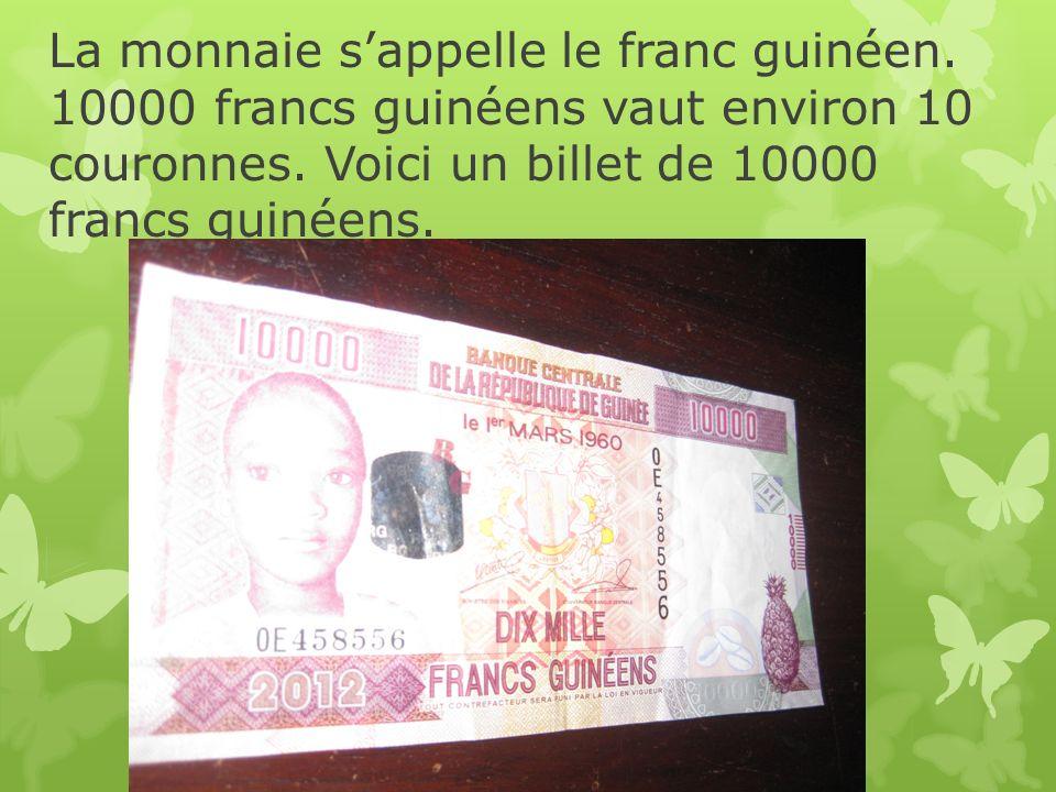 La monnaie sappelle le franc guinéen. 10000 francs guinéens vaut environ 10 couronnes. Voici un billet de 10000 francs guinéens.